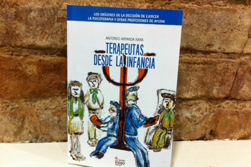 """""""Terapeutas desde la infancia"""" un libro de Antonio Armada"""